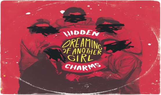 "Hidden Charms, the four piece band from London, led by Vincent Davies on vocals have streamed their new single ""Dreaming of a Another Girl""..."