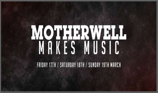 Motherwell Makes Music Festival